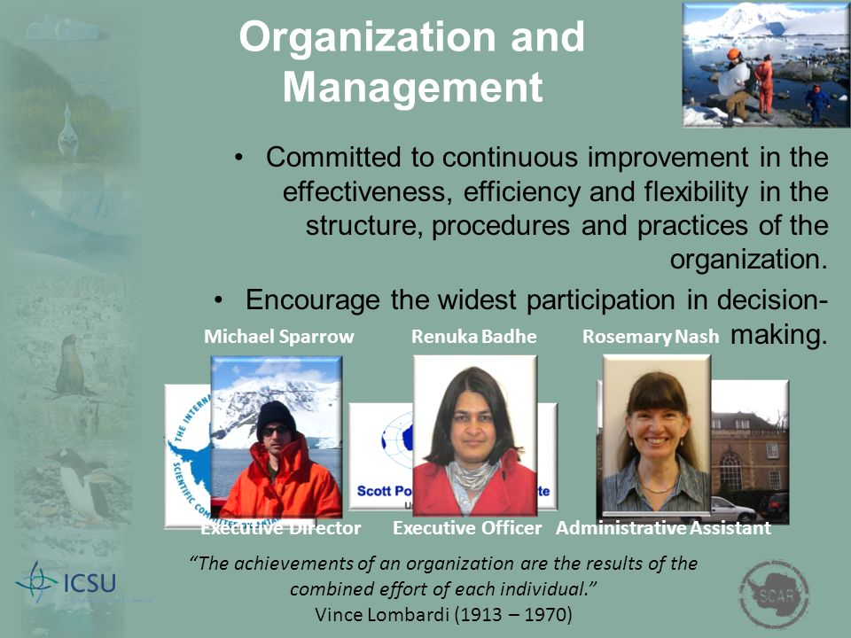 Organization and Management Committed to continuous improvement in the effectiveness, efficiency and flexibility in the structure, procedures and practices of the organization.