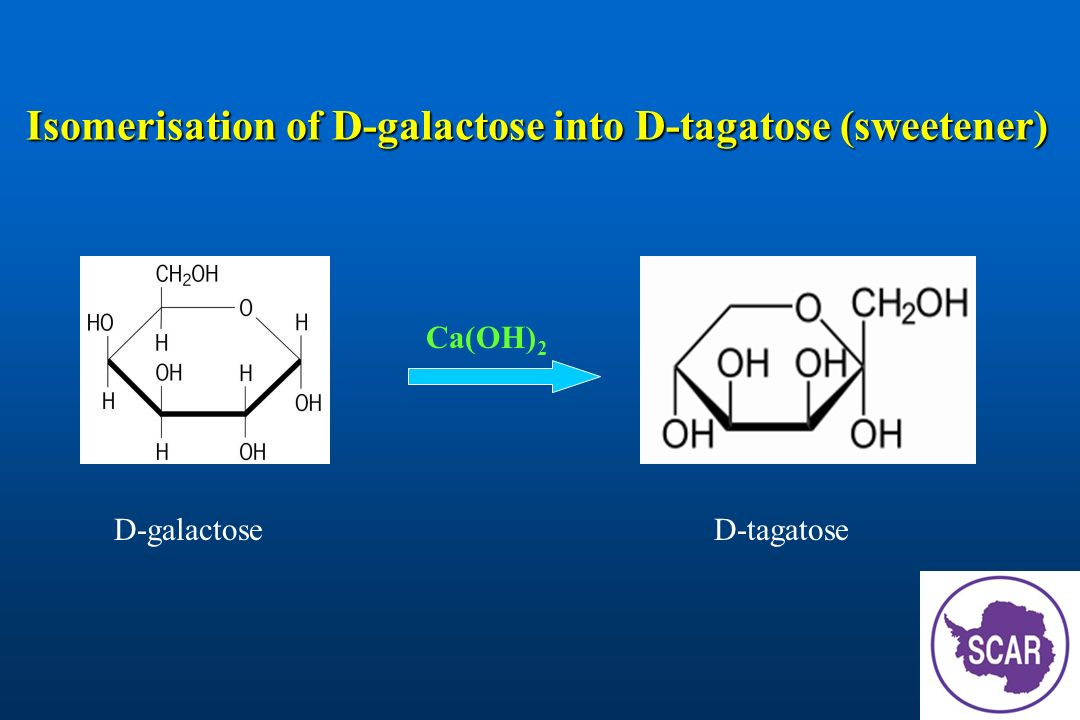 Isomerisation of D-galactose into D-tagatose (sweetener) D-galactoseD-tagatose Ca(OH) 2