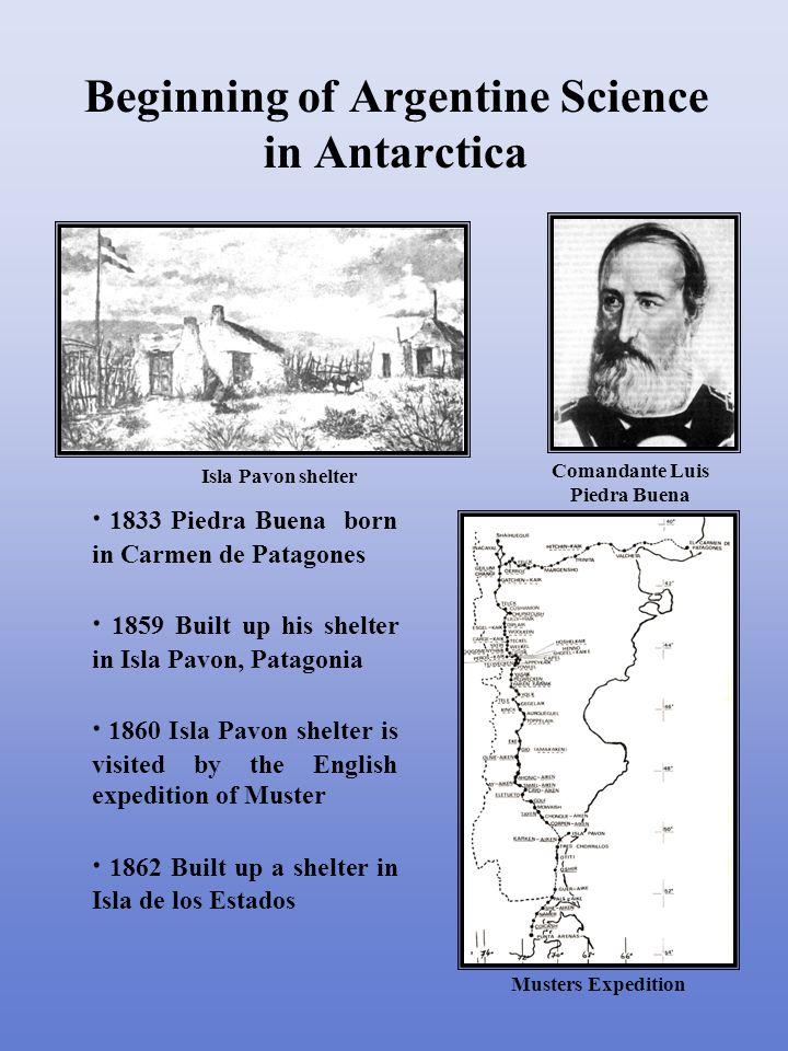 · 1862 Built up a shelter in Isla de los Estados · 1874 With the Cuter Luisito rescued Dr.
