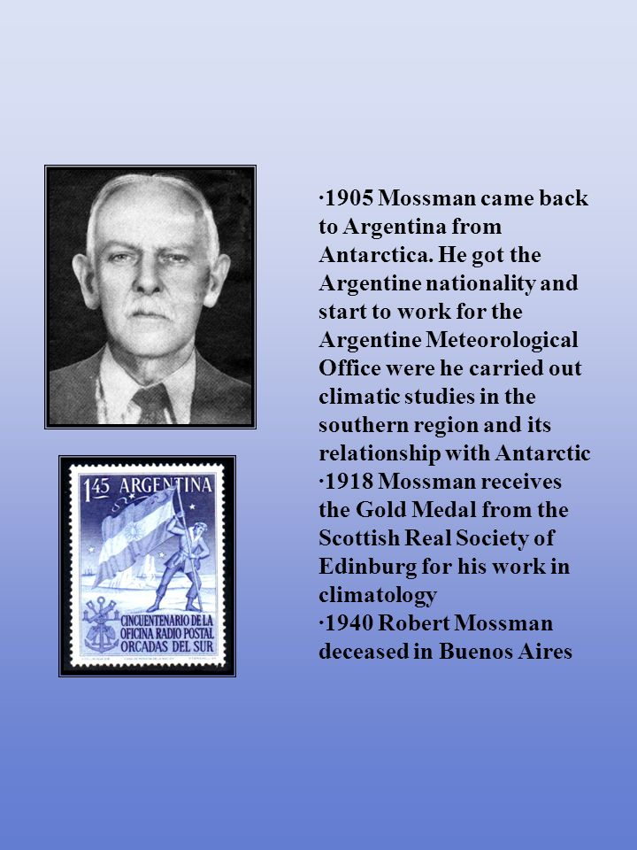 ·1905 Mossman came back to Argentina from Antarctica.
