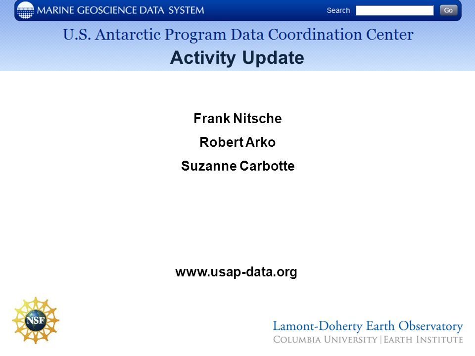 Activity Update Frank Nitsche Robert Arko Suzanne Carbotte www.usap-data.org