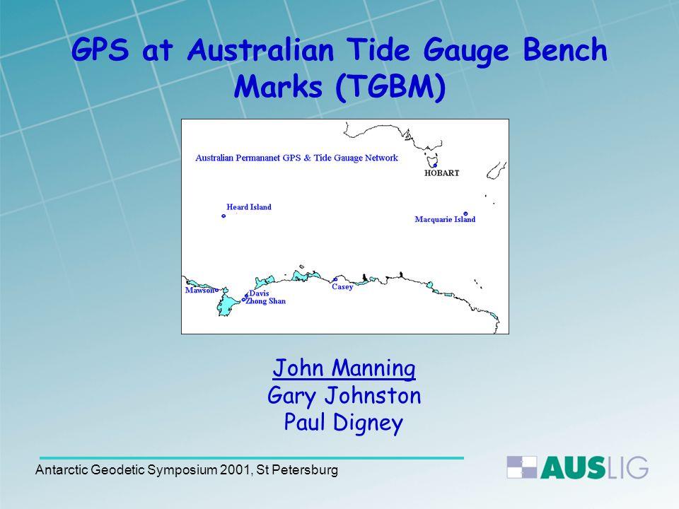 Antarctic Geodetic Symposium 2001, St Petersburg A network of Tide Gauges deployed at Australian Antarctic Stations in 1992/1993.