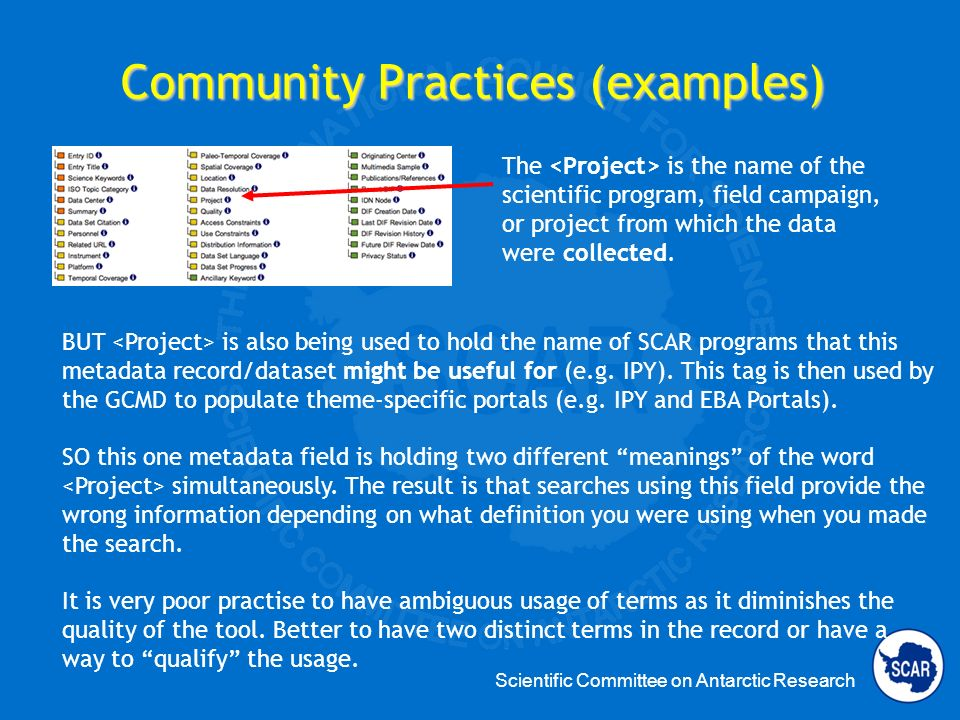 Scientific Committee on Antarctic Research Community Practices (examples) The term is selected from a list.
