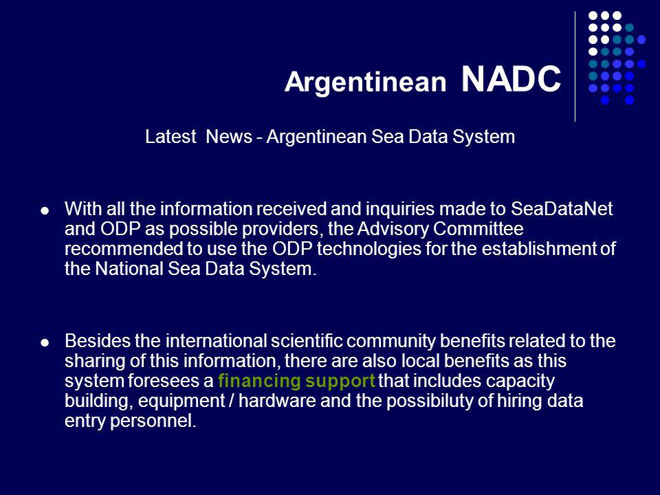 Argentinean NADC Latest News - Argentinean Sea Data System With all the information received and inquiries made to SeaDataNet and ODP as possible prov