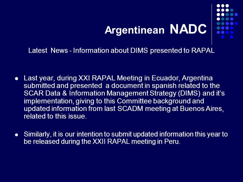 Argentinean NADC Latest News - Information about DIMS presented to RAPAL Last year, during XXI RAPAL Meeting in Ecuador, Argentina submitted and prese