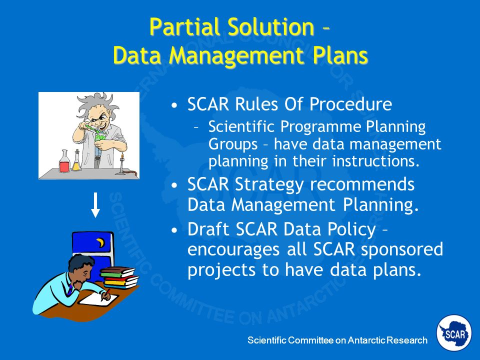 Scientific Committee on Antarctic Research Partial Solution – Data Management Plans SCAR Rules Of Procedure –Scientific Programme Planning Groups – ha