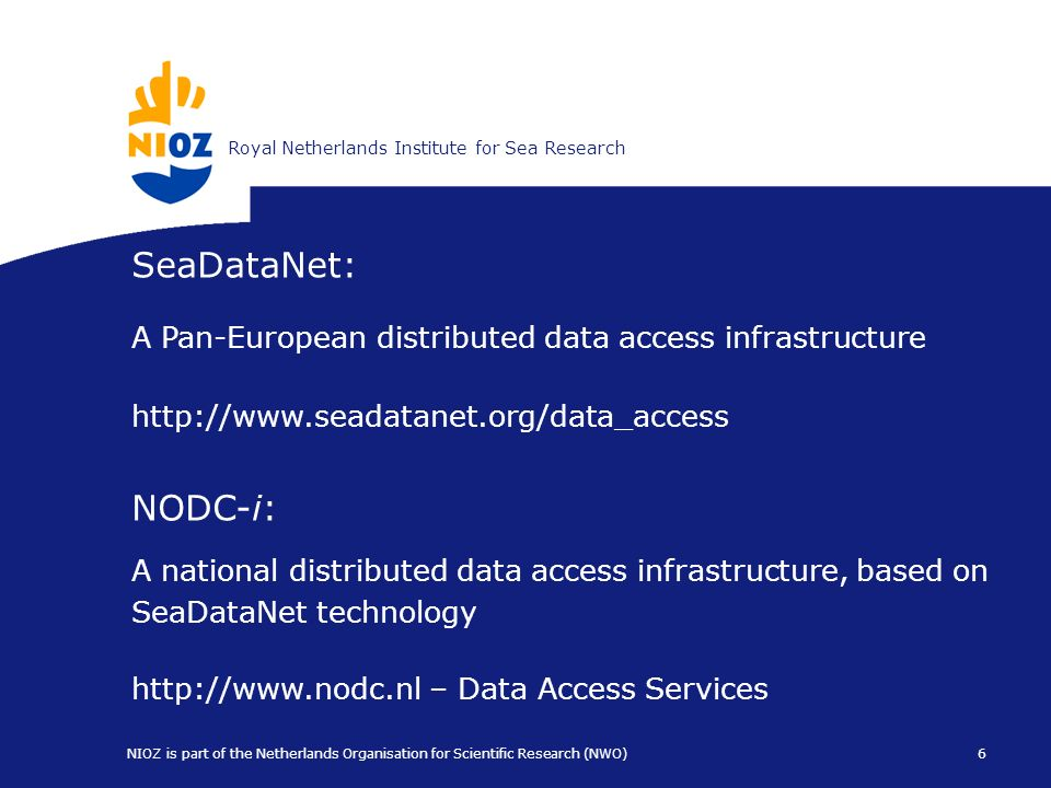 Koninklijk Nederlands Instituut voor ZeeonderzoekRoyal Netherlands Institute for Sea Research 6 NIOZ is part of the Netherlands Organisation for Scien