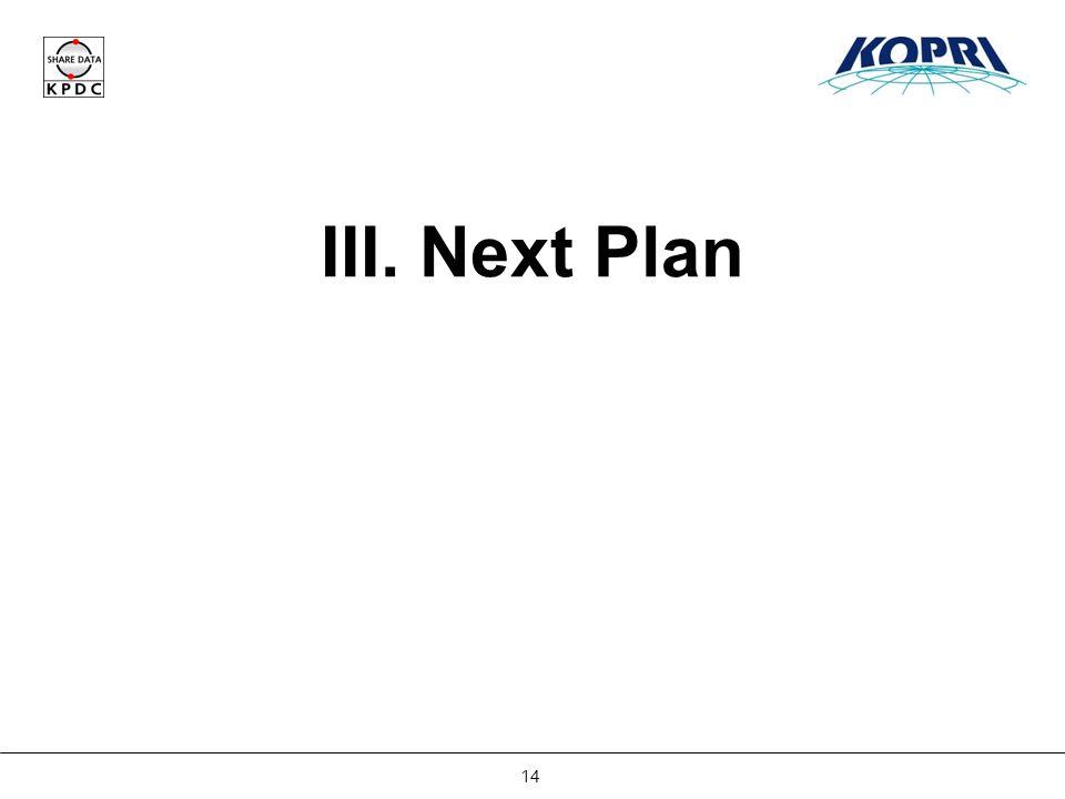 14 III. Next Plan