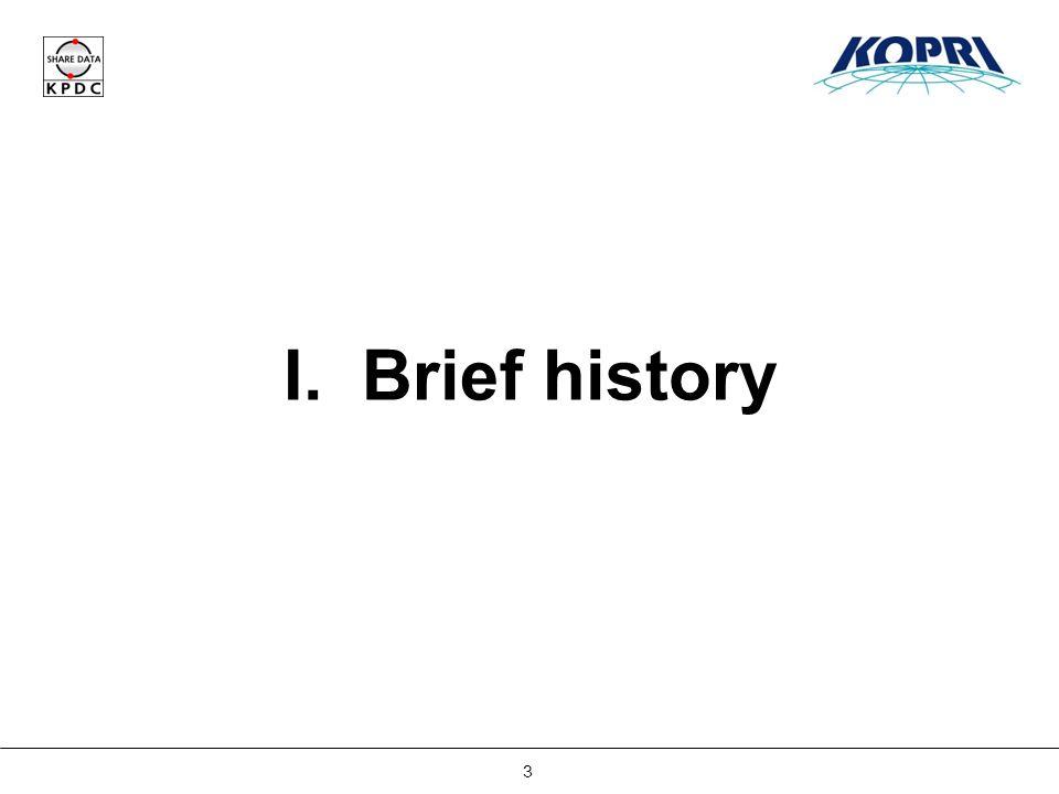 3 I. Brief history