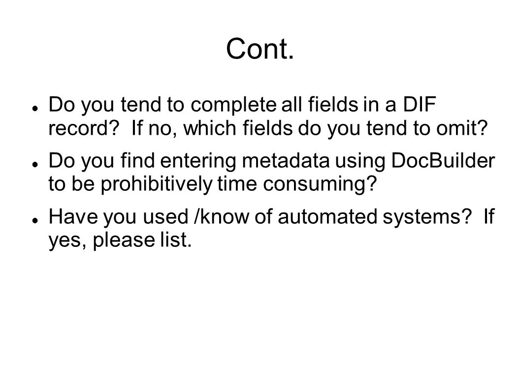 Cont. Do you tend to complete all fields in a DIF record.