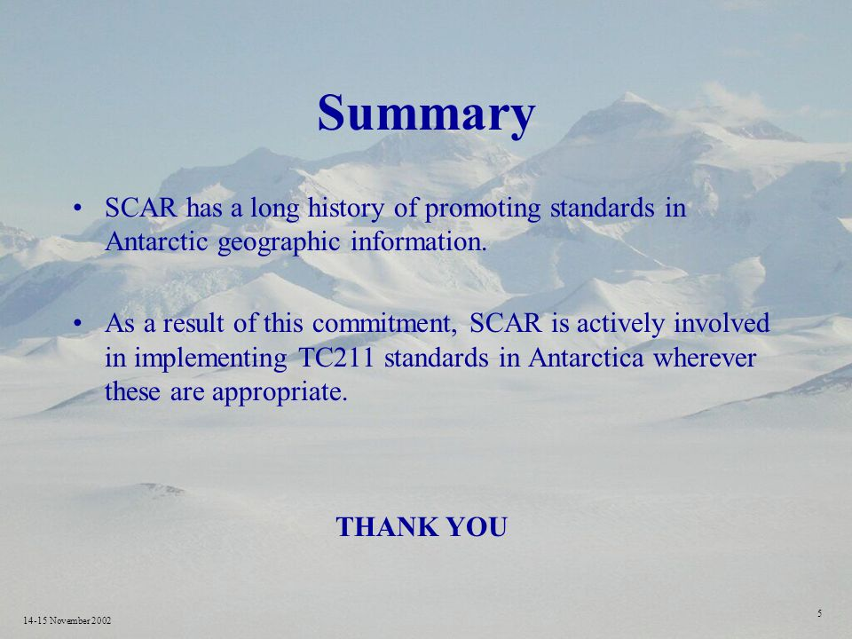 14-15 November Summary SCAR has a long history of promoting standards in Antarctic geographic information.