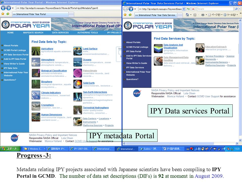 Progress -3: The number of data set descriptions (DIFs) is 92 at moment in August 2009. Metadata relating IPY projects associated with Japanese scient