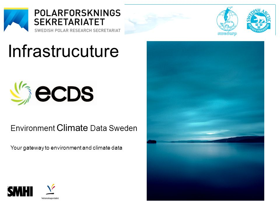 Swedish Polar Research Secretariat Polarforskningssekretariatet Environment Climate Data Sweden Your gateway to environment and climate data Infrastrucuture