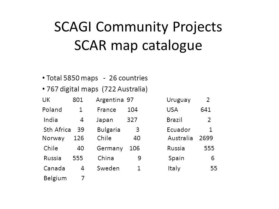 SCAGI Community Projects SCAR map catalogue Total 5850 maps - 26 countries 767 digital maps (722 Australia) UK 801 Argentina 97 Uruguay 2 Poland 1 Fra