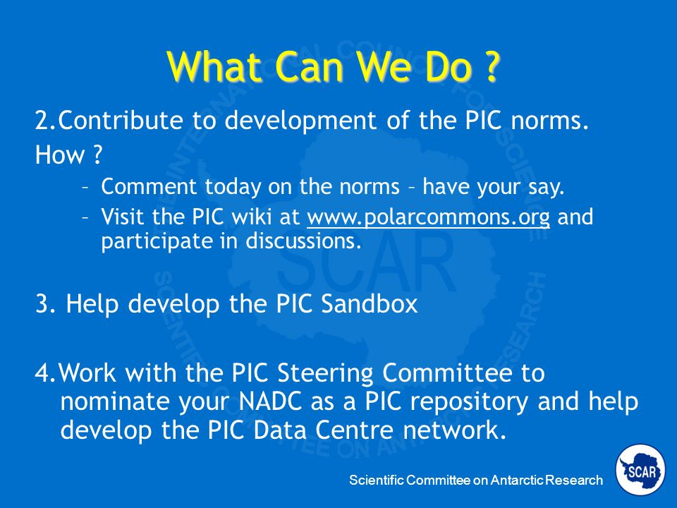 Scientific Committee on Antarctic Research PIC Sandbox A place where developers and data exploiters can build tools over the PIC data.