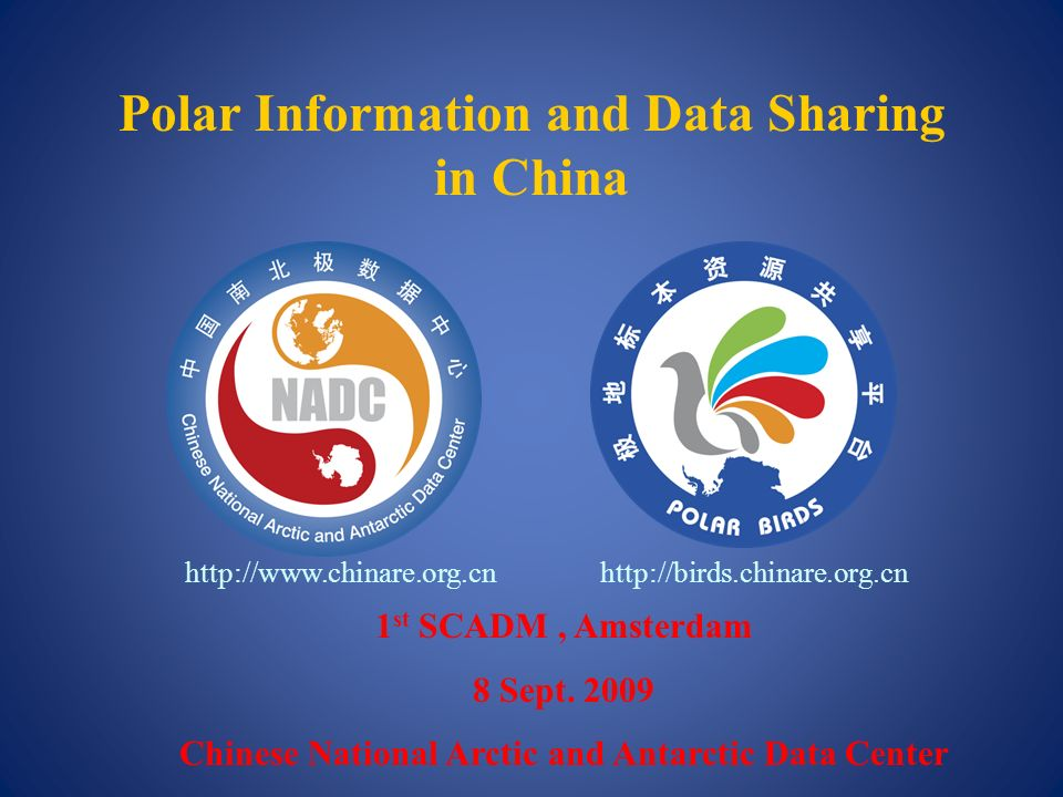 Polar Information and Data Sharing in China 1 st SCADM, Amsterdam 8 Sept.