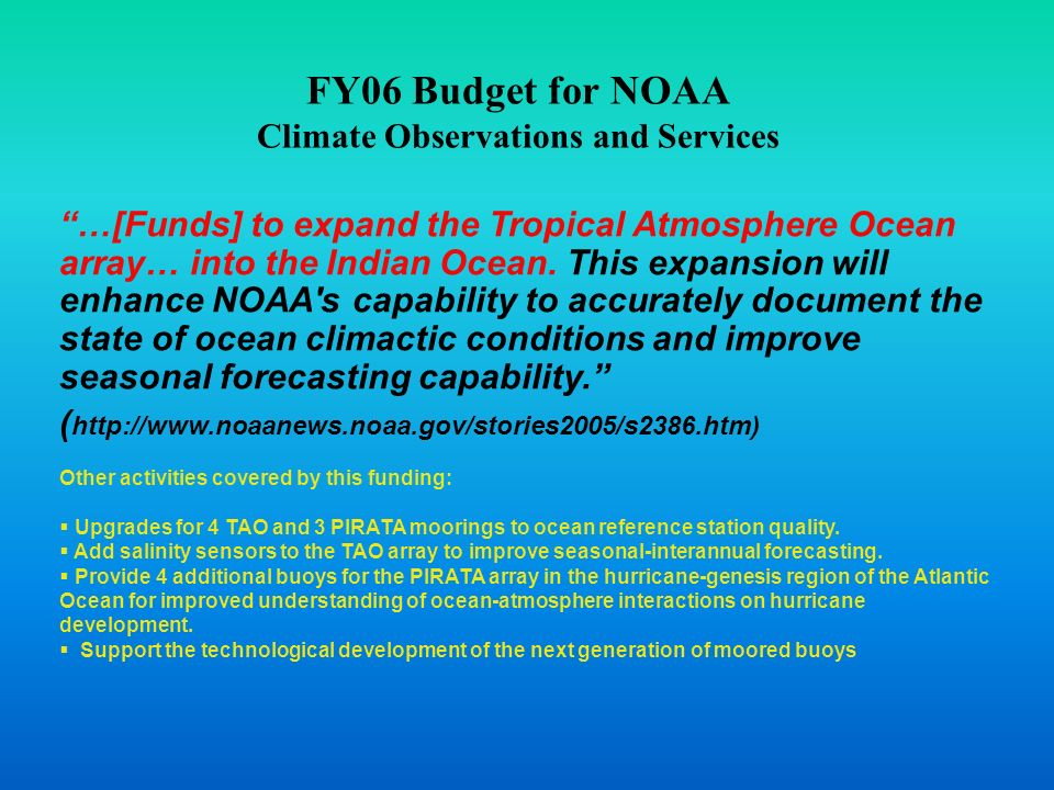 FY06 Budget for NOAA Climate Observations and Services …[Funds] to expand the Tropical Atmosphere Ocean array… into the Indian Ocean.