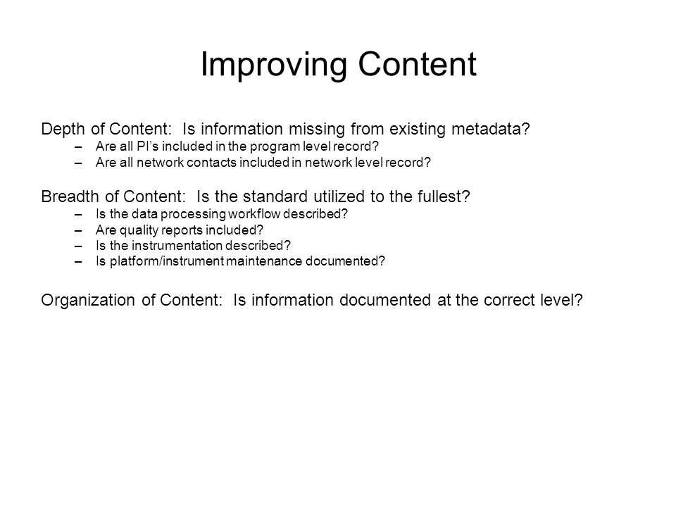 Improving Content Depth of Content: Is information missing from existing metadata.