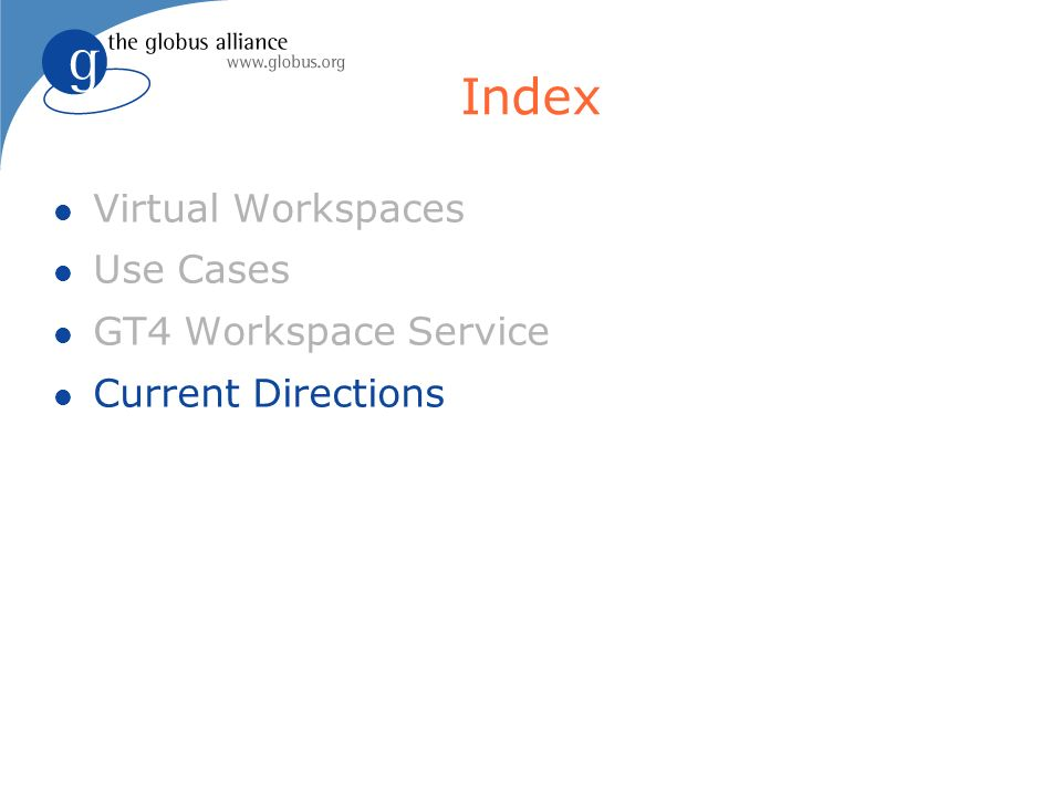 Index Virtual Workspaces Use Cases GT4 Workspace Service Current Directions