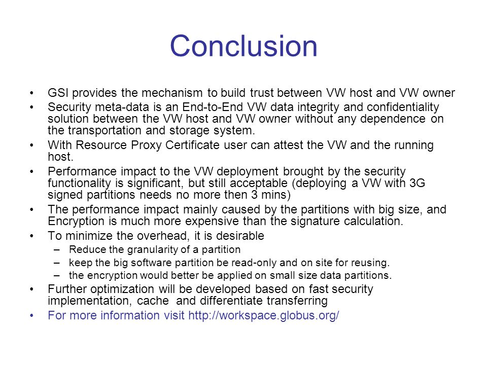 Conclusion GSI provides the mechanism to build trust between VW host and VW owner Security meta-data is an End-to-End VW data integrity and confidenti