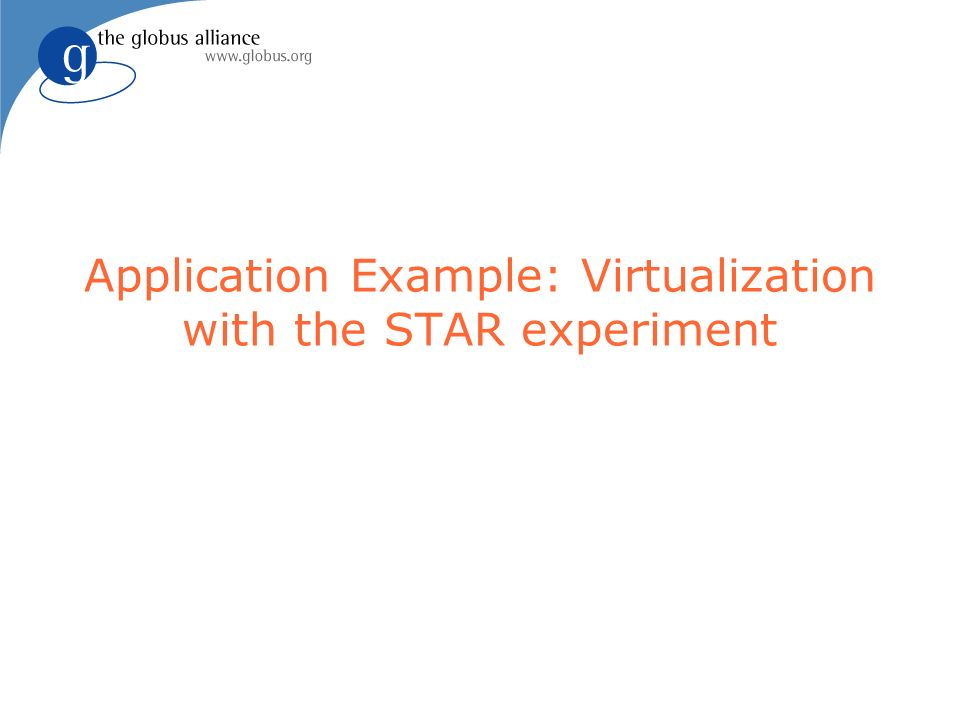 Application Example: Virtualization with the STAR experiment