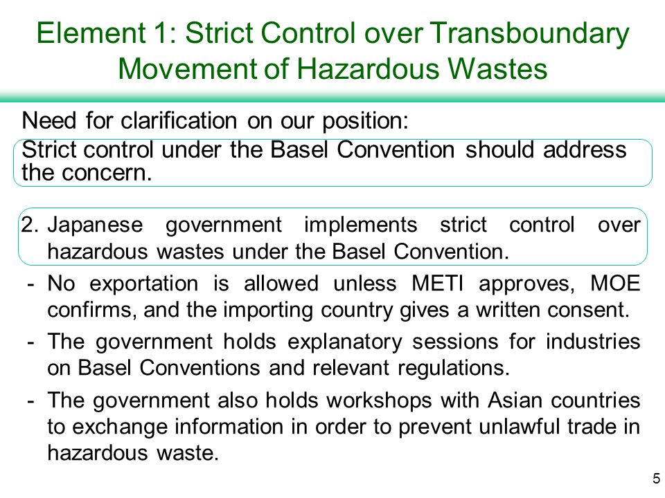 4 Element 1: Strict Control over Transboundary Movement of Hazardous Wastes 1.Tariff reduction is not directly connected with this issue.
