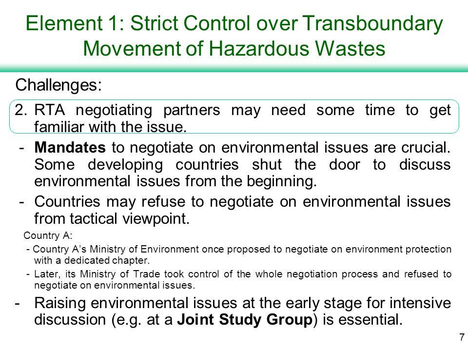 6 Element 1: Strict Control over Transboundary Movement of Hazardous Wastes 1.Better internal coordination may be necessary for greater accountability.