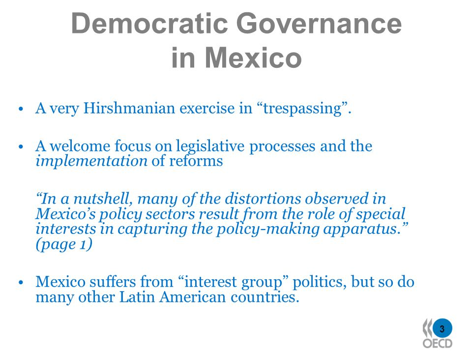 3 Democratic Governance in Mexico A very Hirshmanian exercise in trespassing. A welcome focus on legislative processes and the implementation of refor