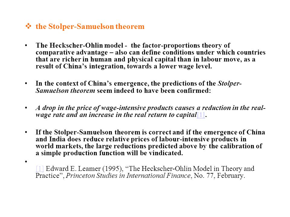 the Stolper-Samuelson theorem The Heckscher-Ohlin model - the factor-proportions theory of comparative advantage – also can define conditions under wh