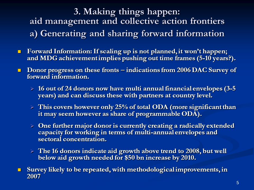 5 3. Making things happen: aid management and collective action frontiers a) Generating and sharing forward information Forward Information: If scalin