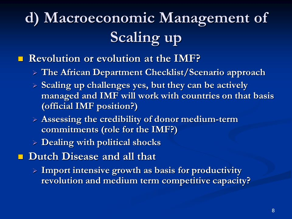 8 d) Macroeconomic Management of Scaling up Revolution or evolution at the IMF.