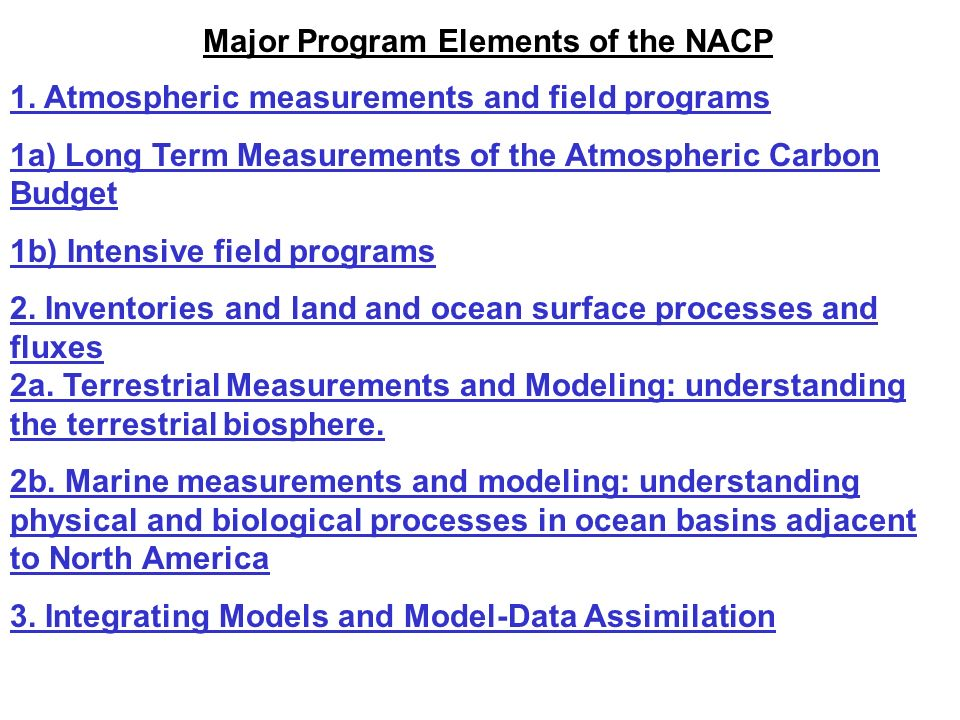 1. Atmospheric measurements and field programs 1a) Long Term Measurements of the Atmospheric Carbon Budget 1b) Intensive field programs 2. Inventories