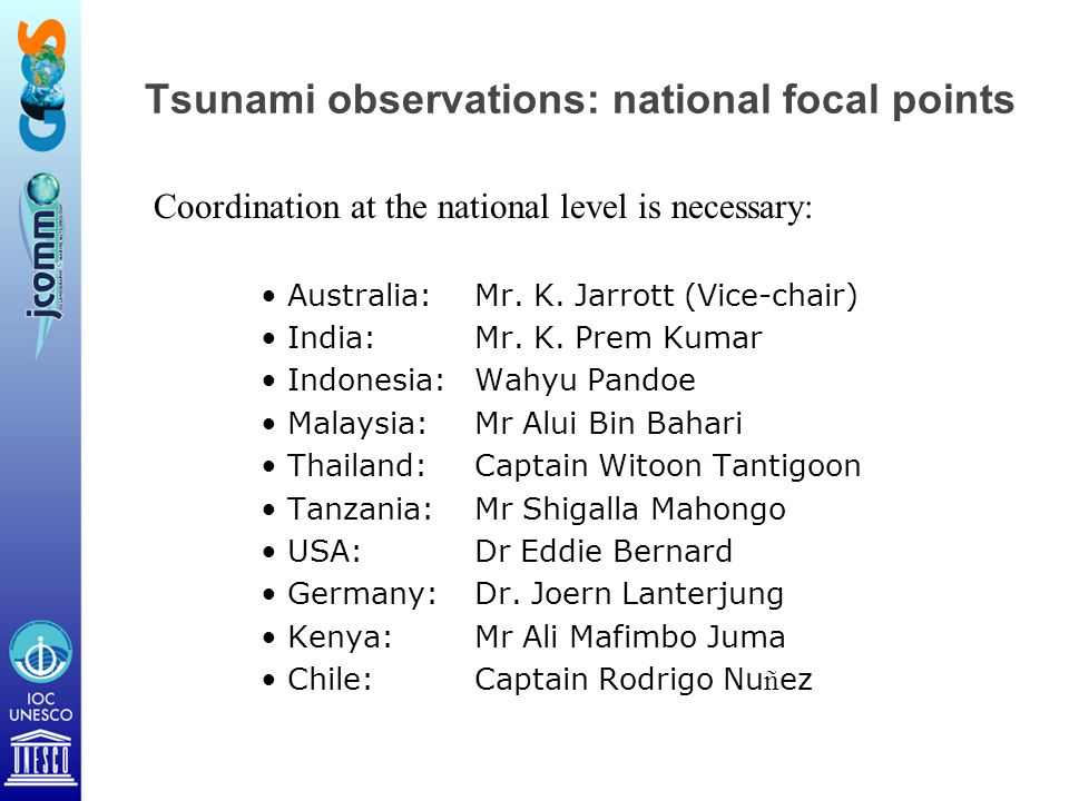 Tsunami observations: national focal points Coordination at the national level is necessary: Australia: Mr.