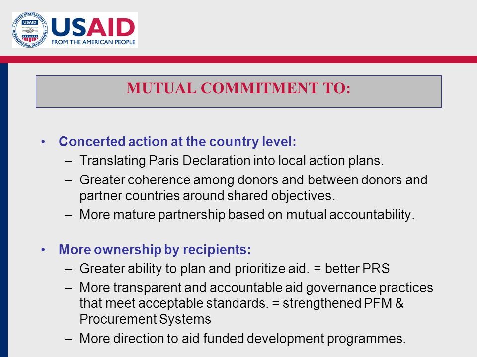Concerted action at the country level: –Translating Paris Declaration into local action plans.