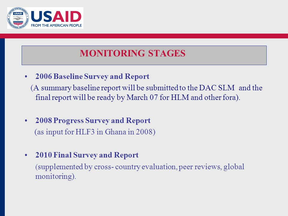 2006 Baseline Survey and Report (A summary baseline report will be submitted to the DAC SLM and the final report will be ready by March 07 for HLM and other fora).