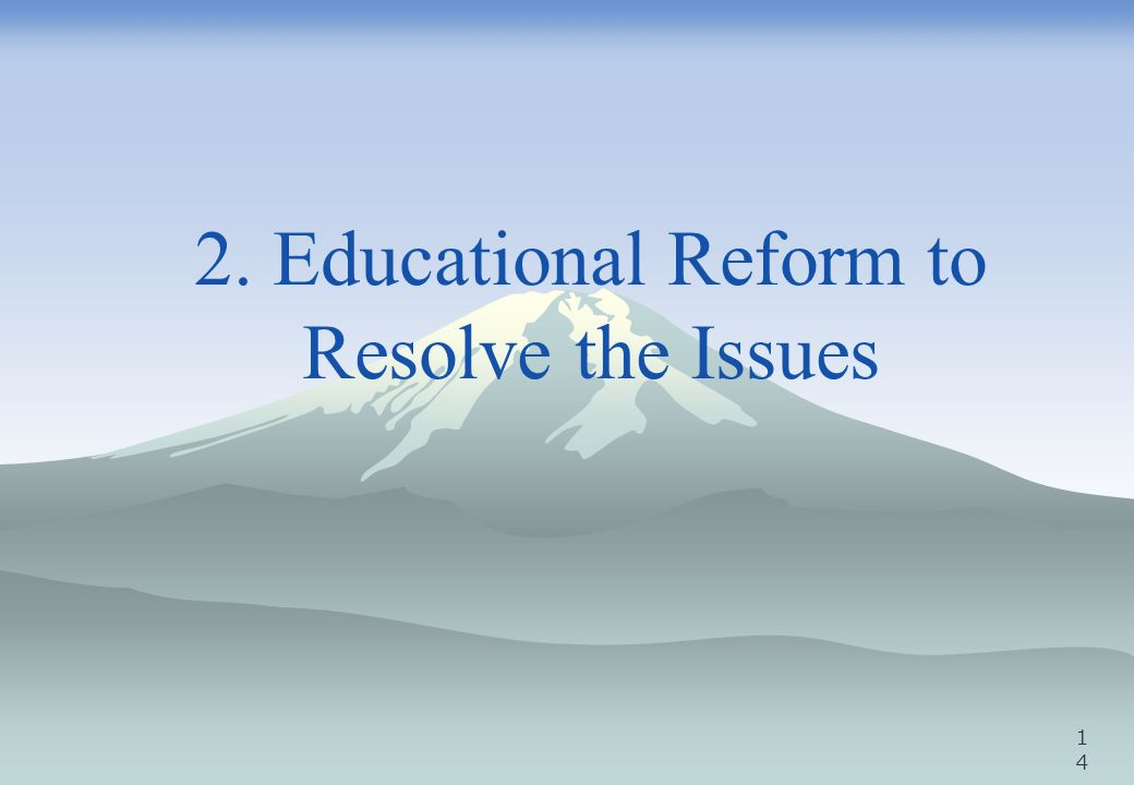 2. Educational Reform to Resolve the Issues