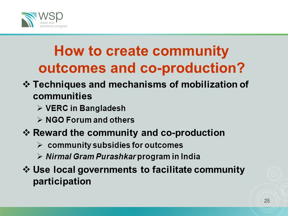 25 How to create community outcomes and co-production? Techniques and mechanisms of mobilization of communities VERC in Bangladesh NGO Forum and other