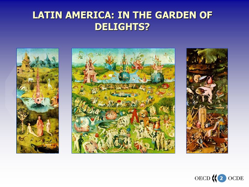2 LATIN AMERICA: IN THE GARDEN OF DELIGHTS?