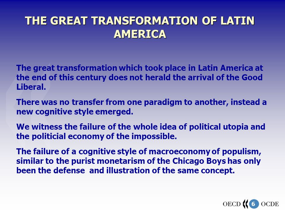 6 The great transformation which took place in Latin America at the end of this century does not herald the arrival of the Good Liberal. There was no