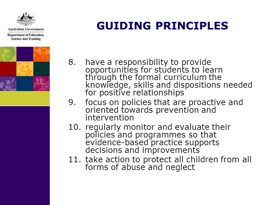 GUIDING PRINCIPLES 8.have a responsibility to provide opportunities for students to learn through the formal curriculum the knowledge, skills and disp