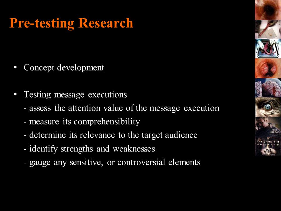 Pre-testing Research Concept development Testing message executions - assess the attention value of the message execution - measure its comprehensibil