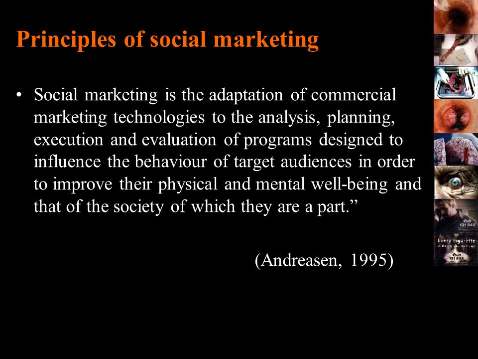Principles of social marketing Social marketing is the adaptation of commercial marketing technologies to the analysis, planning, execution and evalua