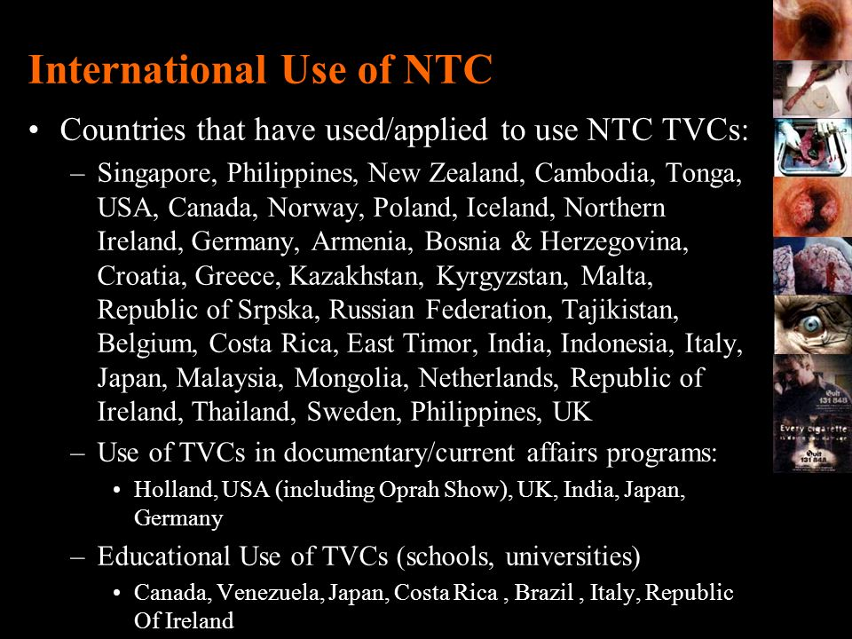 International Use of NTC Countries that have used/applied to use NTC TVCs: –Singapore, Philippines, New Zealand, Cambodia, Tonga, USA, Canada, Norway,