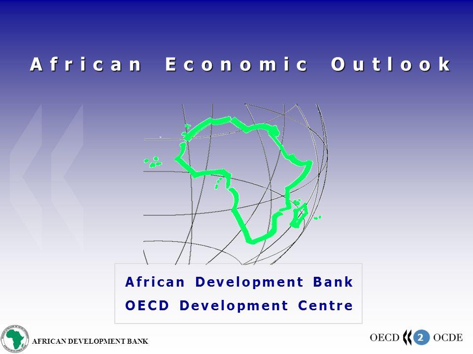 2 AFRICAN DEVELOPMENT BANK African Economic Outlook African Development Bank OECD Development Centre