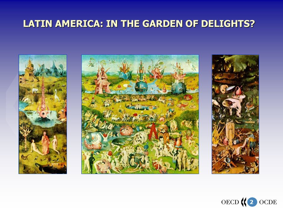 2 LATIN AMERICA: IN THE GARDEN OF DELIGHTS