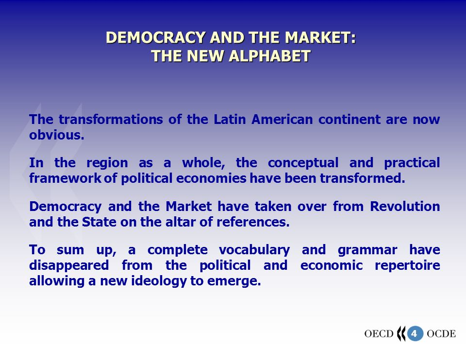 4 The transformations of the Latin American continent are now obvious.