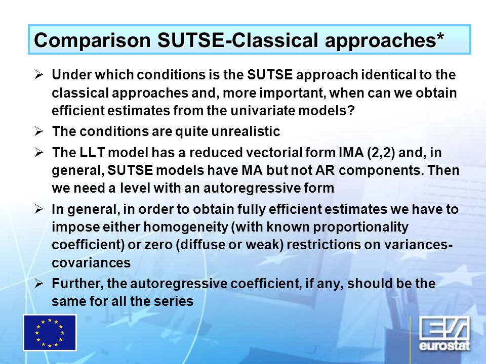 Comparison SUTSE-Classical approaches* Under which conditions is the SUTSE approach identical to the classical approaches and, more important, when can we obtain efficient estimates from the univariate models.
