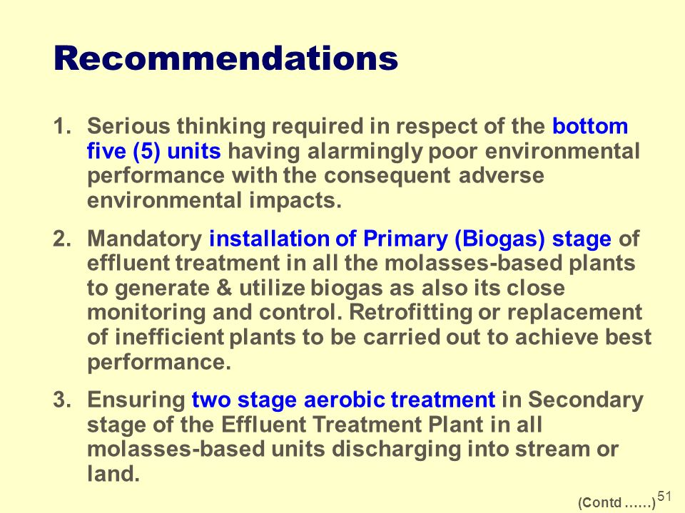 51 Recommendations 1.Serious thinking required in respect of the bottom five (5) units having alarmingly poor environmental performance with the conse