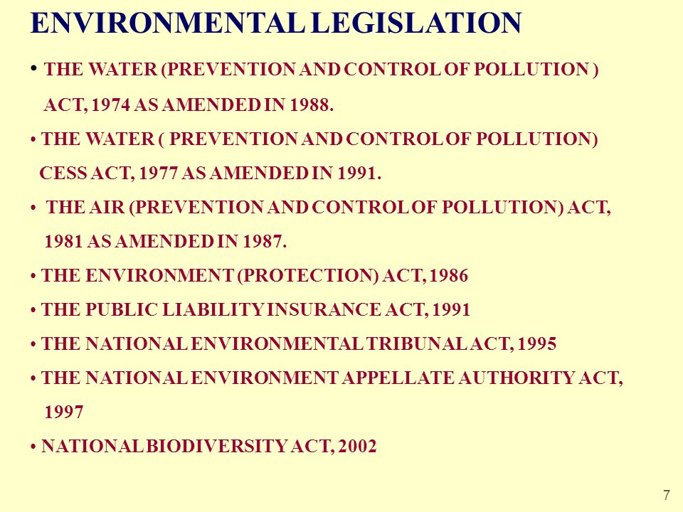 7 ENVIRONMENTAL LEGISLATION THE WATER (PREVENTION AND CONTROL OF POLLUTION ) ACT, 1974 AS AMENDED IN 1988.