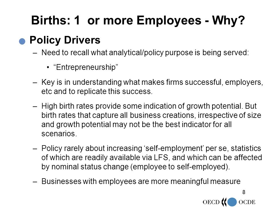 8 Births: 1 or more Employees - Why.